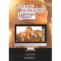 Scott Kelby - hoe doe je dat in Lightroom Classic