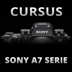 Cursus Sony A7 Serie