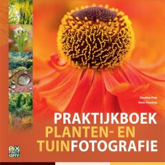Birdpix Praktijkboek Planten- en Tuinfotografie